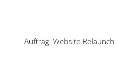 Auftrag: Website Relaunch