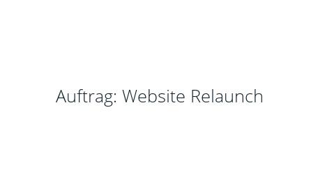 Auftrag: Website Relaunch